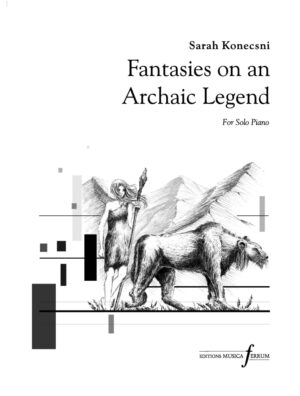 Fantasies on an Archaic Legend